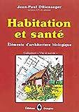 Habitation et santé - Eléments d'architecture biologique