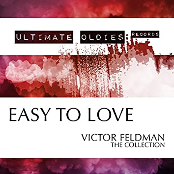 Ultimate Oldies: Easy to Love (Victor Feldman - The Collection)