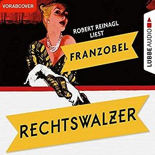 Rechtswalzer                   Autor:                                                                                                                                 Franzobel                               Sprecher:                                                                                                                                 Robert Reinagl                      Spieldauer: 9 Std. und 14 Min.     12 Bewertungen     Gesamt 4,6