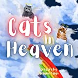 Cats in Heaven: Children s Book about Pet Loss, Helping Families Celebrate Memories of a Pet