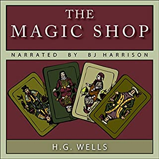 The Magic Shop                   By:                                                                                                                                 H. G. Wells                               Narrated by:                                                                                                                                 B. J. Harrison                      Length: 25 mins     440 ratings     Overall 4.2