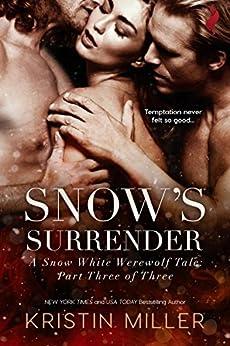 Snow's Surrender (A Snow White Werewolf Tale Book 3) by [Kristin Miller]