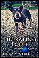 Liberating Louie