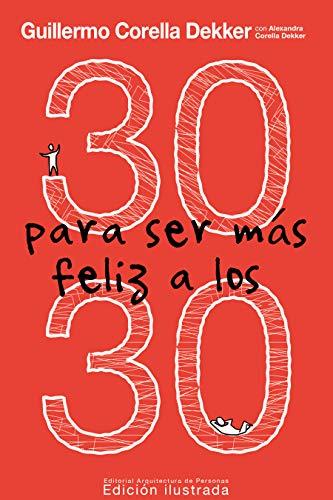 Portada del libro 30 para ser más feliz a los 30 de Guillermo Corella Dekker