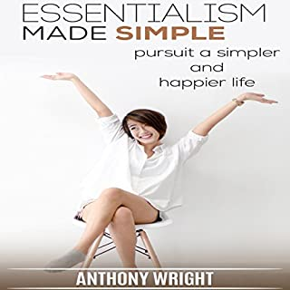 Essentialism Made Simple: Pursuit a Simpler and Happier Life cover art