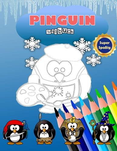PINGUIN-MALBUCH: Netter Pinguin tun Cosplay Kostüm Super Spaß Entspannungsbuch für Kinder und Erwachsene, Kinder Aktivität Buch für Jungen & Mädchen ... wunderbar für Pinguin Liebhaber Stressabbau