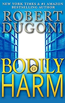 Bodily Harm: A David Sloane Novel by [Robert Dugoni]