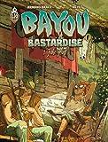 Bayou Bastardise, Tome 1 - Juke Joint
