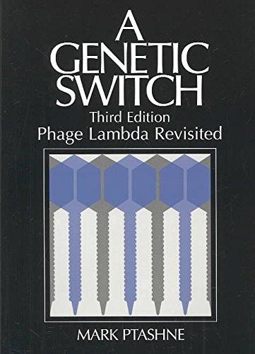 [(A Genetic Switch : Phage Lambda Revisited)] [By (author) Mark Ptashne] published on (May, 2004)