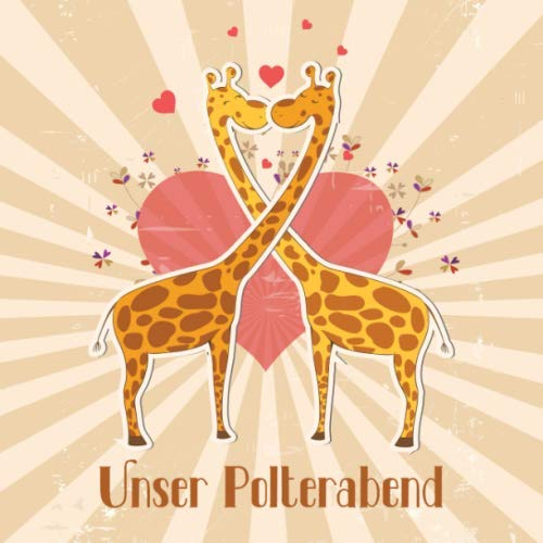 Unser Polterabend: Gästebuch I Erinnerungsalbum für den Polterabend I Verliebte Giraffen