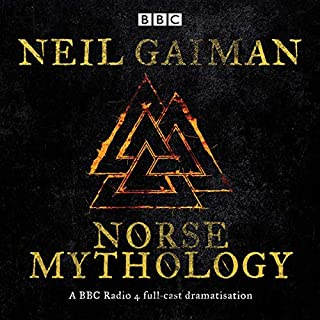 Norse Mythology     A BBC Radio 4 Full-Cast Dramatisation              By:                                                                                                                                 Neil Gaiman                               Narrated by:                                                                                                                                 full cast                      Length: 1 hr and 27 mins     109 ratings     Overall 4.8