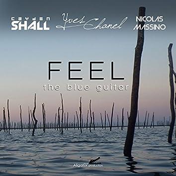 Feel the Blue Guitar (feat. Yves Chanel, Nicolas Massino)