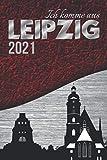 Ich komme aus LEIPZIG Wochenplaner 2021|ANLIEGER FREI|Stadt Silhouette rot schwarz silber A5...