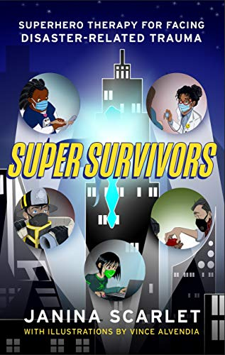 Super Survivors: Superhero Therapy for Facing Disaster-Related Trauma (English Edition)