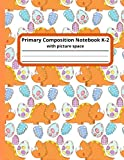 Primary Composition Notebook K-2 With Picture Space: Styracosaurus Egg Primary Story Journal with Handwriting Practice Paper and Picture Green Prefect ... Grade and 3rd Grade Students Dinosaur Cover
