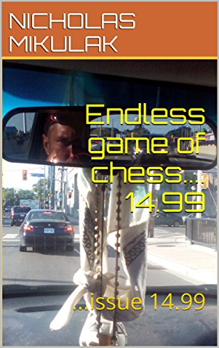 Endless game of chess.... 14.99: ...issue 14.99 (English Edition)