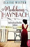 Modehaus Haynbach - Schicksalhafte Jahre: Roman (Die Geschichte der Familie Haynbach 2)