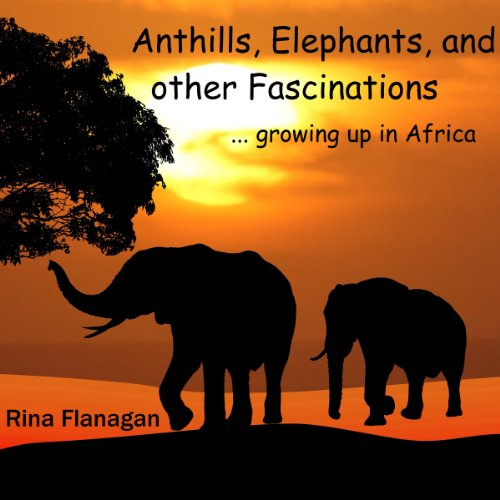 Anthills, Elephants and Other Fascinations cover art
