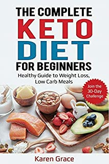 The Complete Keto Diet for Beginners: Healthy Guide to Weight Loss, Low Carb Meals – Join the 30-Day Challenge (1798592045) | Amazon price tracker / tracking, Amazon price history charts, Amazon price watches, Amazon price drop alerts