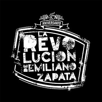 La Revolución de Emiliano Zapata 45 Aniversario