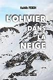L'Olivier dans la neige (French Edition)
