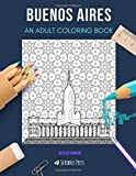 BUENOS AIRES: AN ADULT COLORING BOOK: A Buenos Aires Coloring Book For Adults
