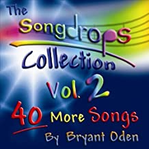 Songdrops Collection 2 by Bryant Oden (2013-05-04)