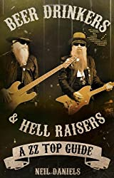 Beer Drinkers & Hell Raisers: A ZZ Top Guide