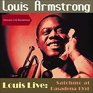 Louis Live: Satchmo at Pasadena 1951 (Original Live Recordings)