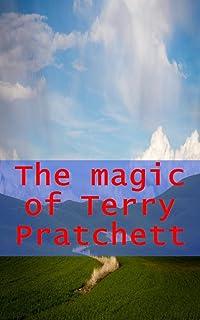 The magic of Terry Pratchett Biography of the creator of the Discworld (Italian Edition)