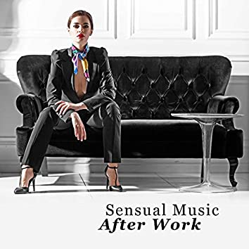 Sensual Music After Work