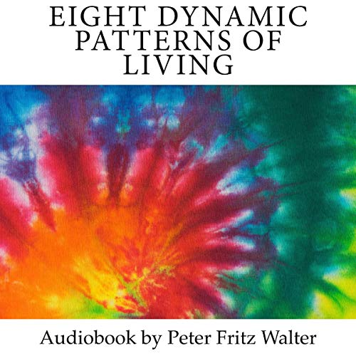 Eight Dynamic Patterns of Living: Base Elements of True Civilization audiobook cover art