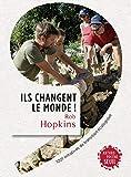 Ils changent le monde! . 1001 initiatives de transition écologique (ANTHROPOCENE) - Format Kindle - 9782021163292 - 9,99 €