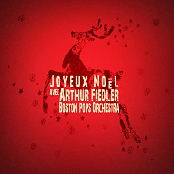 Joyeux Noël avec Arthur Fiedler & Boston Pops Orchestra