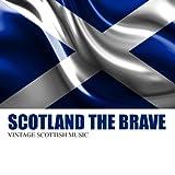 Scotland The Brave: Vintage Scottish Music