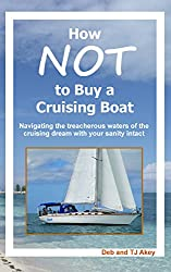 How NOT to Buy a Cruising Sailboat