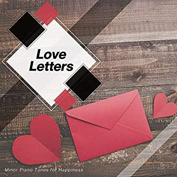 Love Letters - Minor Piano Tunes For Happiness