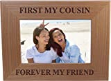 CustomGiftsNow First My Cousin Forever My Friend - Engraved Natural Alder Wood Tabletop/Hanging Picture Photo Frame (4x6-inch Horizontal)
