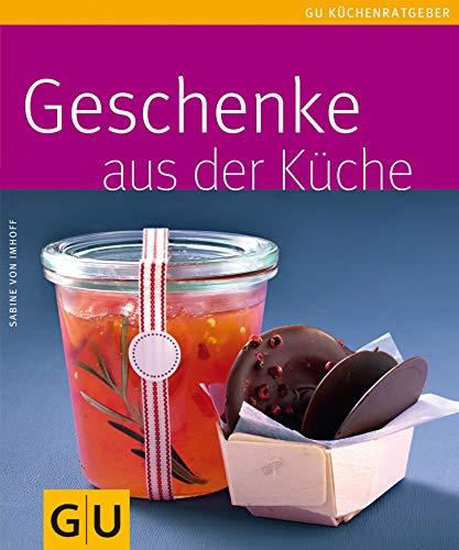 Geschenke aus der Küche (GU KüchenRatgeber_2005)