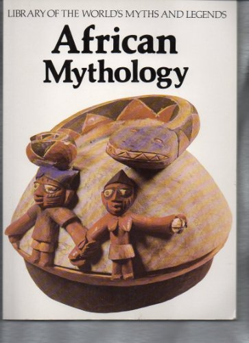 African Mythology (Library of the World's Myths and Legends Series) by Parrinder, Geoffrey(October 1, 1991) Paperback