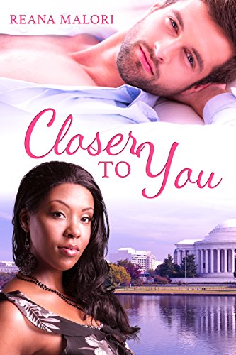 Book: Closer to You by Reana Malori