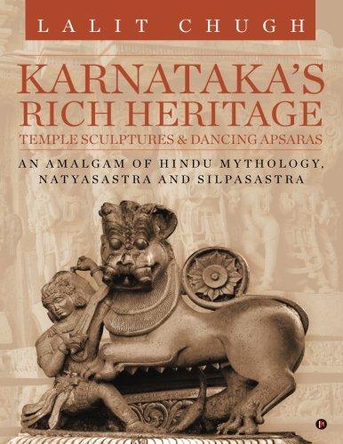 Karnataka's Rich Heritage – Temple Sculptures & Dancing Apsaras: An Amalgam of Hindu Mythology, Natyasastra and Silpasastra