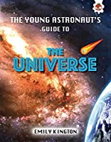 The Young Astronaut's Guide to the Universe