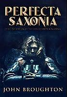 Perfecta Saxonia: Premium Hardcover Edition