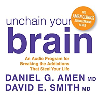 Unchain Your Brain: An Audio Program for Breaking the Addictions That Steal Your Life                   By:                                                                                                                                 Daniel G. Amen MD,                                                                                        David E. Smith MD                               Narrated by:                                                                                                                                 Daniel G. Amen MD,                                                                                        David E. Smith MD                      Length: 8 hrs and 11 mins     9 ratings     Overall 4.2