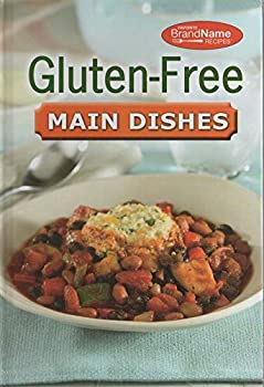 Unknown Binding BRAND NAME RECIPES GLUTEN-FREE MAIN DISHES Book