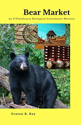 Bear Market: An O'Flaithearta Biological Consultants Mystery