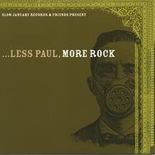 Less Paul More Rock