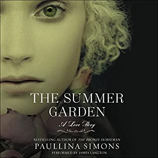 The Summer Garden     The Bronze Horseman Trilogy, Book 3              By:                                                                                                                                 Paullina Simons                               Narrated by:                                                                                                                                 James Langton                      Length: 34 hrs and 33 mins     704 ratings     Overall 4.7