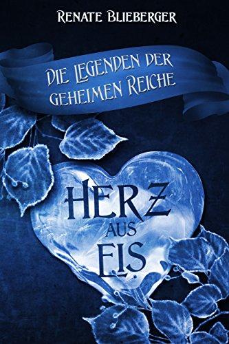 Die Legenden der geheimen Reiche - Herz aus Eis